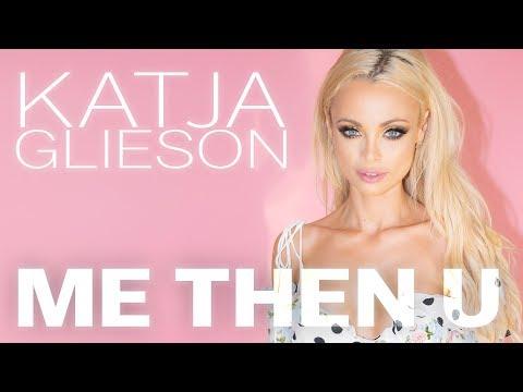 Katja Glieson - Me Then U - Official Lyric Video