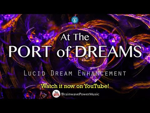 "Lucid Dreaming: ""At the Port of Dreams"" - Deep Relaxation, Dream Recall, Creativity, Fantasy"