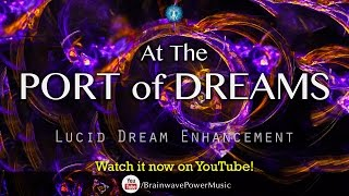 Lucid Dreaming: 'At the Port of Dreams' - Deep Relaxation, Dream Recall, Creativity, Fantasy