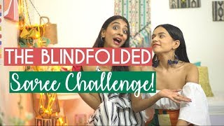 The Blindfolded Saree Challenge With My BFF! | Komal Pandey