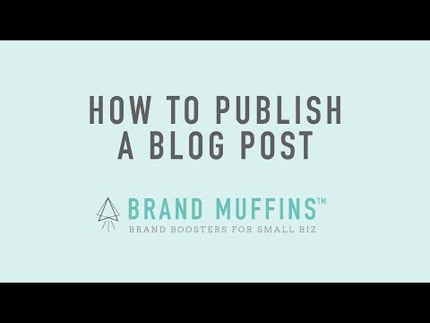 Brand Muffins™ Tutorial - How to publish a Blog Post