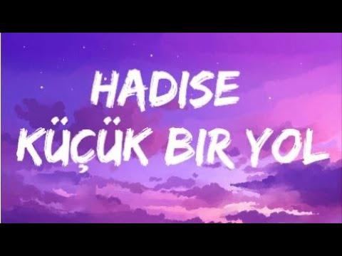 Hadise - Küçük Bir Yol (Lyrics/Şarkı Sözleri)