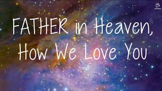 Download Mp3 Father In Heaven, How We Love You