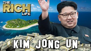 Kim Jong Un   The Rich Life   North Korean Supreme Leader Net Worth