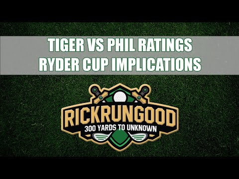 Tiger Vs. Phil Ratings, Ryder Cup W/o Fans & Corny PGA TOUR