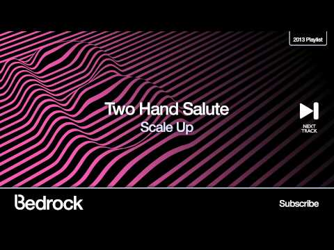 Two Hand Salute - Scale Up (Bedrock Records)