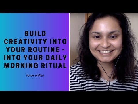 Build A Creative Habit Into Your Daily Routine