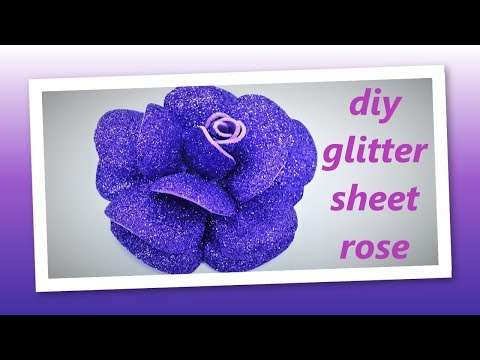 DIY GLITTER PAPER FLOWERS EASY | HOW TO MAKE GLITTER FOAM ROSES | EASY GLITTER SHEET FLOWER MAKING