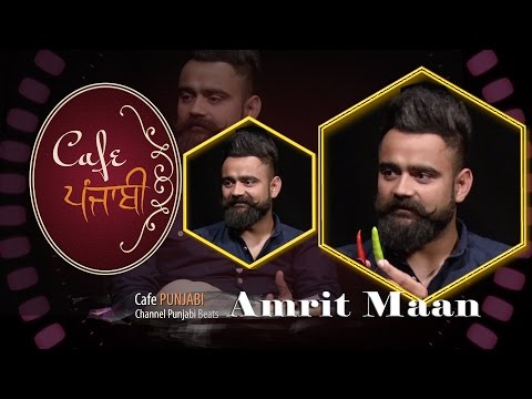 Amrit Maan | Exclusive Interview | Cafe Punjabi | Channel Punjabi Beats