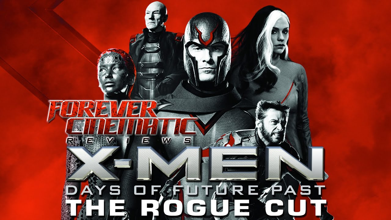 X-Men: Days of Future Past (2014) The Rogue Cut - Forever ...