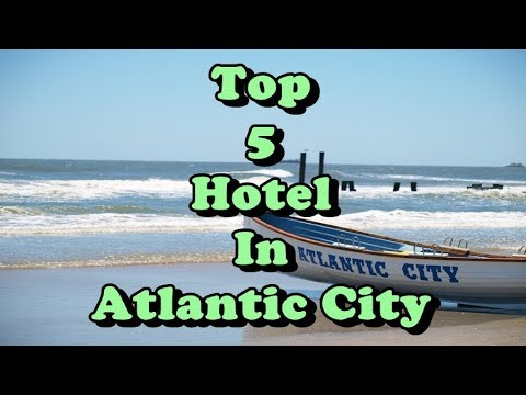 Top 5 Best Hotels in  Atlantic City, New Jersey, USA