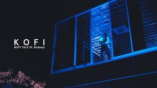 Kofi - Nuff Talk (ft. Rodney) [Official Music Video]