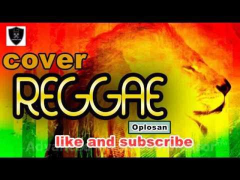 cover reggae oplosan
