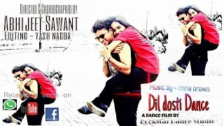 DIL DOSTI DANCE MOVIE VIDEO BY ABHIJEET SAWANT