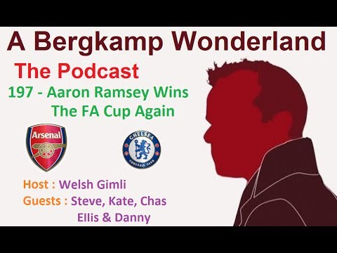 A Bergkamp Wonderland : 197 - Aaron Ramsey Wins The FA Cup Again