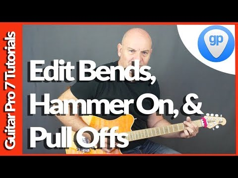 Guitar Pro 7 Tutorial How To Edit Bends, Hammer Ons & Pull Offs