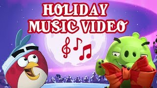 Angry Birds - Holiday Music Video 2017