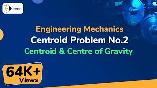 Problem 2 on Centroid - Centroid and Centre of Gravity - Engineering Mechanics