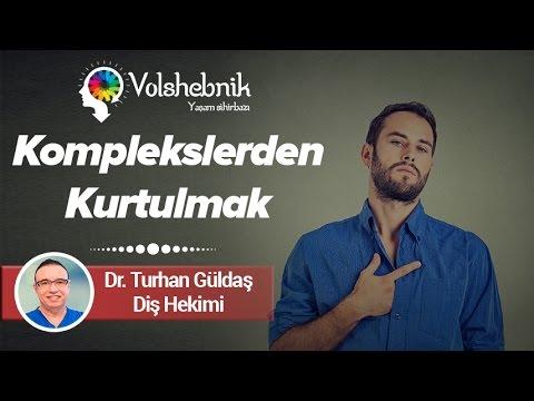 Dr. Turhan Güldaş - Komplekslerden Kurtulmak