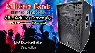 Kulikitaka Remix | JBL Kick Dance Mix | DJ Tanmay Kalna