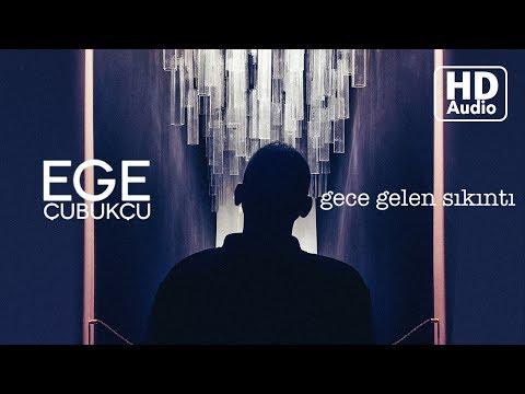 Ege Çubukçu - Gece Gelen Sıkıntı (Official Audio)