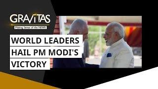 Gravitas: World Leaders Hail PM Modi's Victory