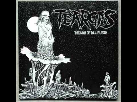 """TEARGAS - """"The Way of All Flesh"""""""