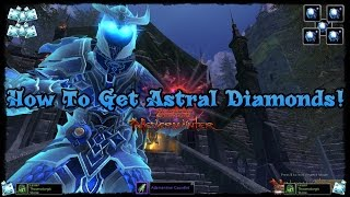 [Neverwinter] How To Get/Farm Astral Diamonds! 2016/2017 Guide/Tutorial!