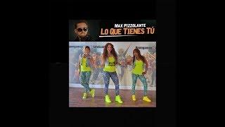 Lo Que Tienes Tú (Choreo&Lyrics) Zumba Zin 69 - Maritza-Betsy-Alexsa / Max Pizzolante