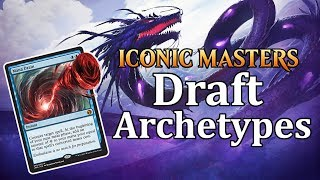 iconic masters best draft archetypes