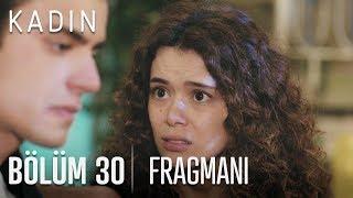 Kadın 30. Bölüm Fragmanı
