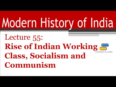 Lec 55-Rise of Indian Working Class,Socialism and Communism with Fantastic Fundas | Modern History