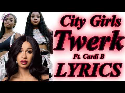 City Girls - Twerk ft. Cardi B LYRICS