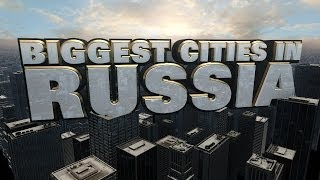 Top Ten Biggest Cities in Russia 2014