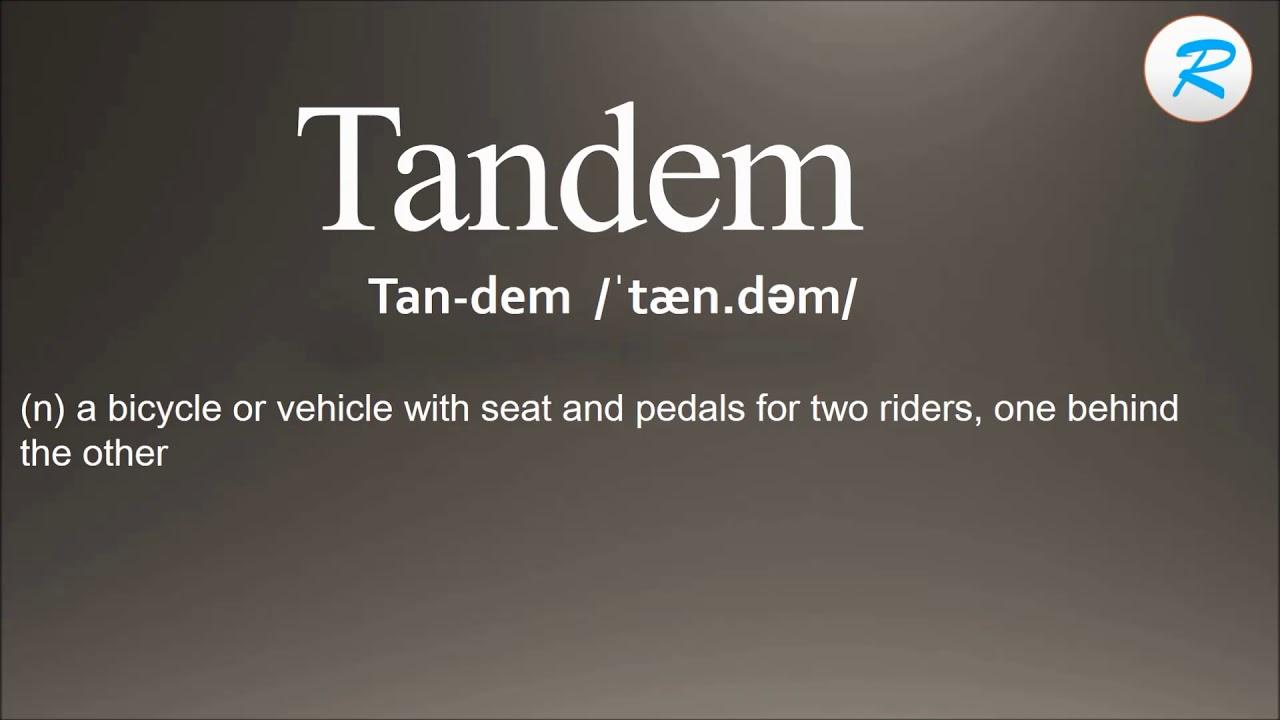 How To Pronounce Tandem ; Tandem Pronunciation ; Tandem Meaning ; Tandem  Definition