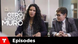 Al Otro Lado Del Muro | Episode 41 | Telemundo English