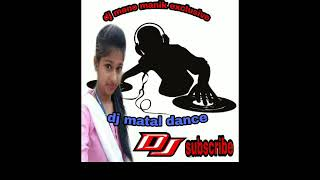 Dj remix matal song.