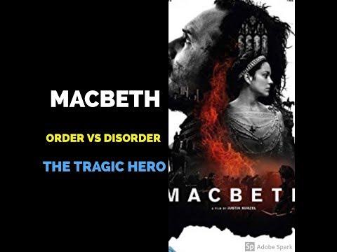 Order Vs Disorder. Macbeth as the Tragic Hero
