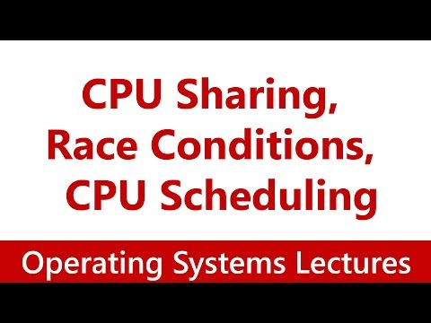 Operating System #04 CPU Sharing, Race Conditions, Synchronization, CPU Scheduling
