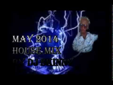 DJ Skinny May 2014 House Mix