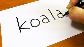 Very Easy ! How to turn words KOALA into a Cartoon -  Let
