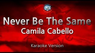 Camila Cabello-Never Be The Same (Melody) (Karaoke Version) [ZZang KARAOKE]