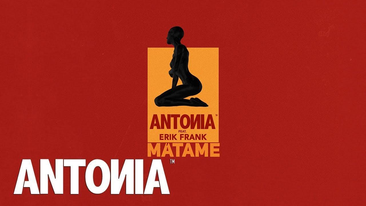 ANTONIA feat. Erik Frank - Matame | Official Lyric Video