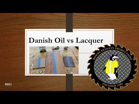 Using Danish Oil and Lacquer