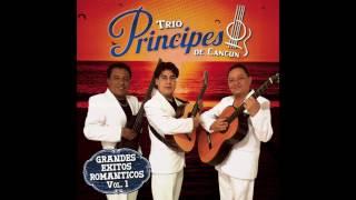 Trio Principes de Cancun - Grandes Exitos Romanticos Vol. 1 (Disco Completo)