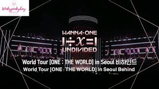 [ENG] Wanna One ONE : THE WORLD in Seoul Behind