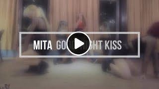 ⋐ Mita官方首波  舞蹈跳舞影片 ⋑ Mita Good-night Kiss