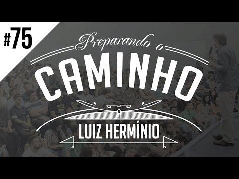 MEVAM OFICIAL - LUIZ HERMÍNIO - PREPARANDO O CAMINHO #75