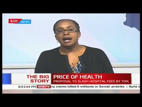 Are Kenyans being exploited as far as the price of health is concerned? (Part 2)|The Big Story