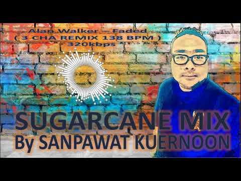 Alan Walker   Faded  3 CHA REMIX 138 BPM    320  SugarCane Mix